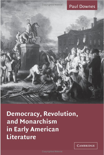 Democracy Revolution, and Monarchism in Early American Literature